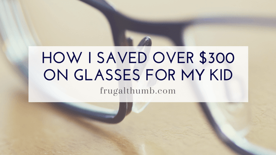 How I Saved Over $300 on Glasses for My Kid