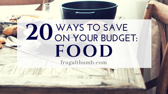 20 Ways to Save on Your Food Budget