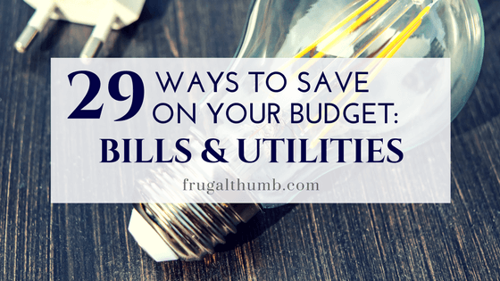 29 Ways to Save on Your Bills and Utilities Budget