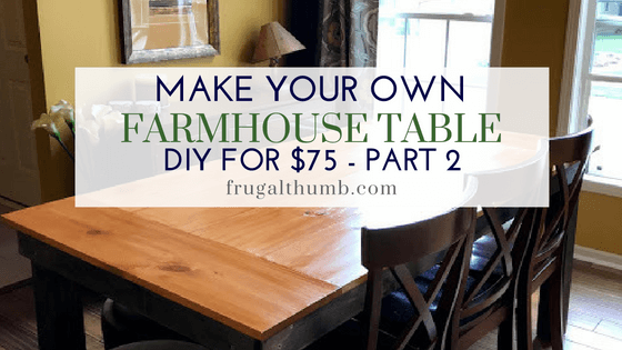 Make your own farmhouse table - part 2