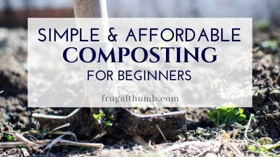 Simple and affordable composting for beginners