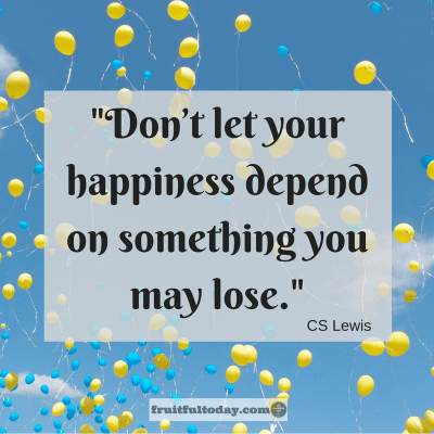 Hope hurts, CS Lewis quote: Don't let your happiness depend on something you may lose.