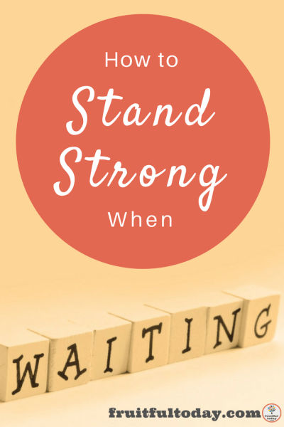 Waiting: how to stand strong. Pinterest title image