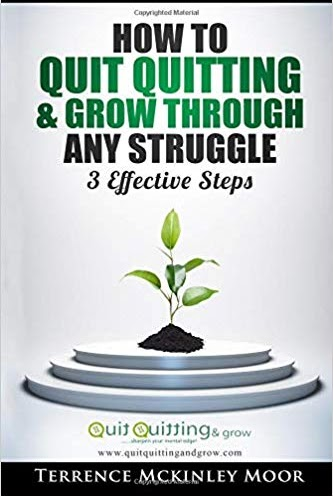 How to Quit Quiting and grow through any struggle