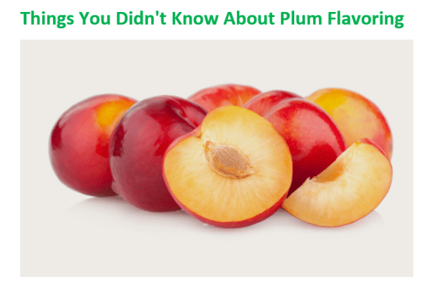 Things You Didn't Know About Plum Flavoring