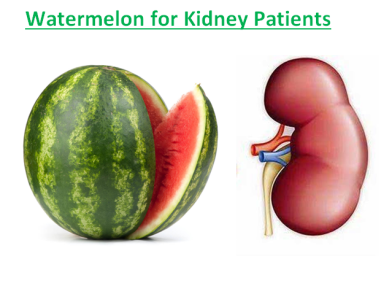 Watermelon for Kidney Patients