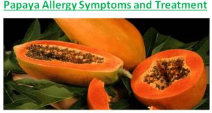 Papaya Allergy Symptoms and Treatment