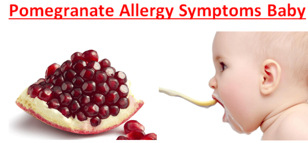 Pomegranate Allergy Symptoms Baby