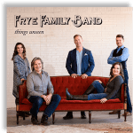 "Frye Family Band Returns After a 4-Year Absence with a New EP ""Things Unseen"""