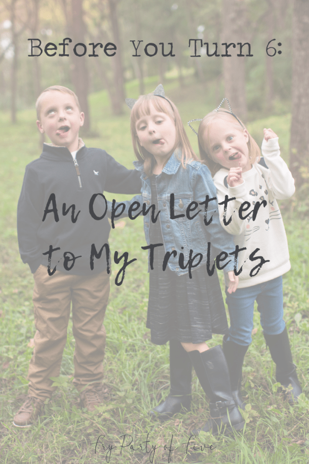Before You Turn 6: An Open Letter to My Triplets