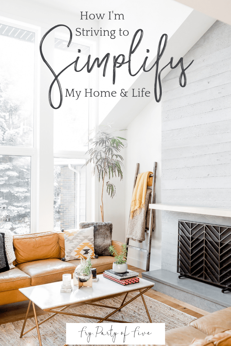 How I'm Striving to Simplify My Home and Life