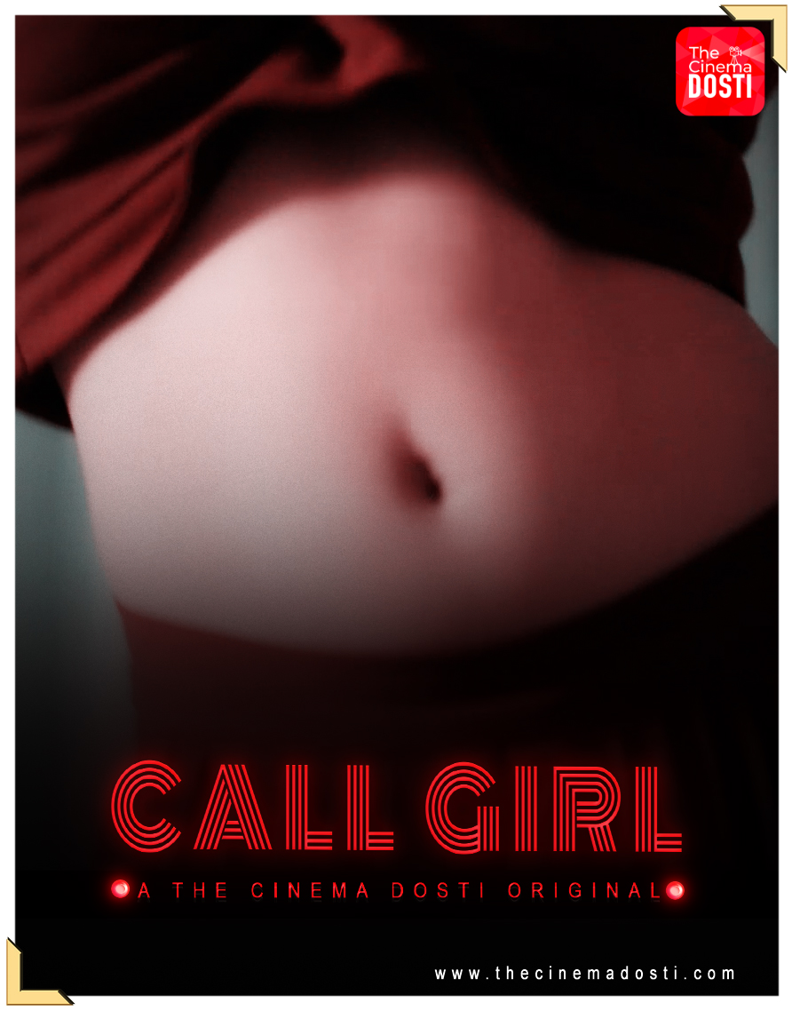 Call Girl 2020 CinemaDosti Originals Hindi Short Film 720p HDRip 200MB Download