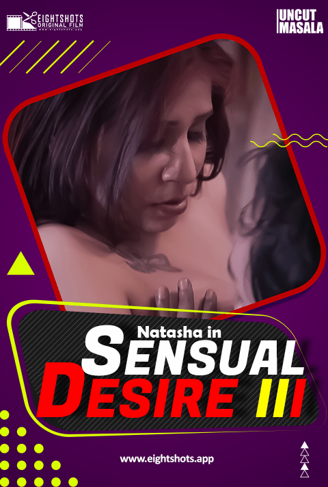 18+ Sensual Desire 2021 Hindi EightShots Original Complete Web Series 720p HDRip 400MB Download