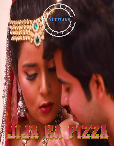 18+ Jija Ka Pizza 2021 S01E02 Hindi Nuefliks Originals Web Series 720p HDRip 200MB Download