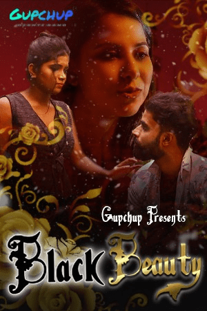 18+ Black Beauty 2021 S01E01 Hindi GupChup Original Web Series 720p HDRip 200MB Download