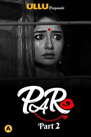 Download Paro Part 2 2021 Hindi Ullu Originals Complete Web Series 1080p HDRip 900MB