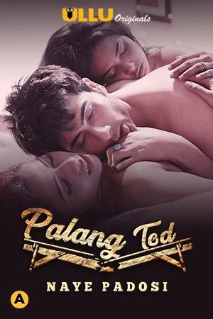 Download Naye Padosi (Palangtod) 2021 S01 Hindi Ullu Originals Complete Web Series 1080p HDRip 950MB