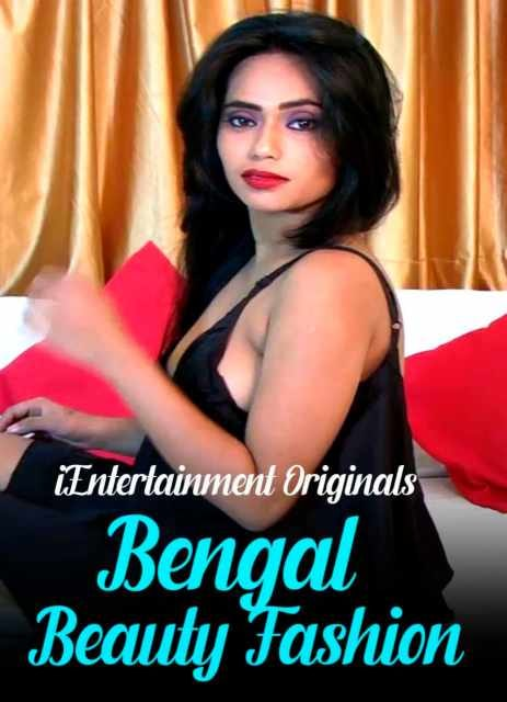 (18+)Bengal Beauty Fashion 2021 Hindi iEntertainment Originals Video UNRATED 720p HDRip 200MB Download