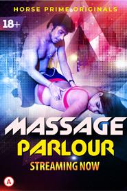 (18+)Massage Parlour 2021 S01E01 HorsePrime Hindi Web Series 720p HDRip 100MB Download