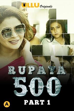(18+)Rupaya 500 Part 1 2021 S01 Hindi Complete Ullu Original Web Series 720p HDRip 370MB Download