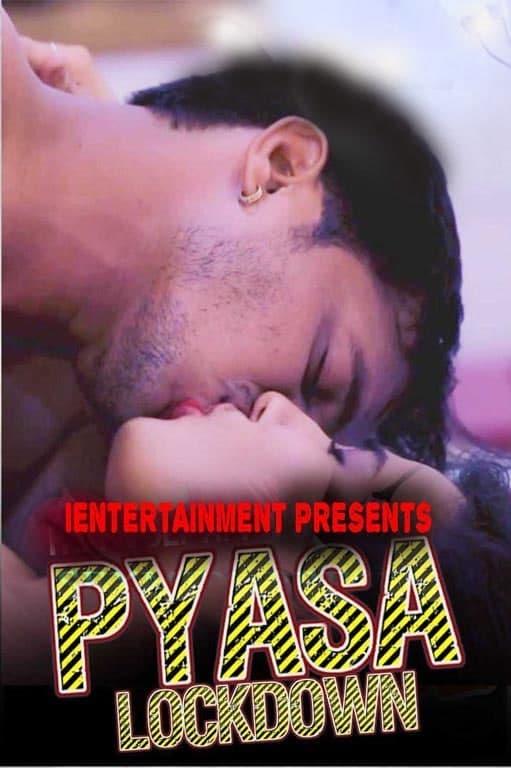 Download Pyasa Lockdown 2021 iEntertainment Original Hindi Short Film 720p HDRip 190MB