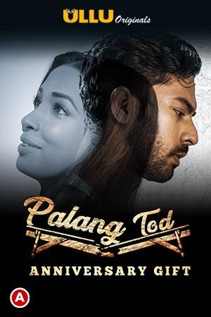 18+ Anniversary Gift (PalangTod) 2021 S01 Hindi Ullu Originals Complete Web Series 720p HDRip x264 415MB Download