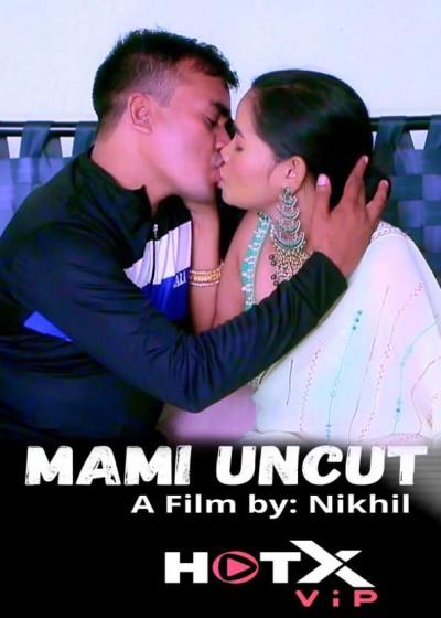 18+ Mami UNCUT (2021) Hindi HotX Originals Short Film 720p HDRip x264 185MB Download