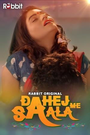 18+ Dahej Me Saala (2021) S01 Hindi RabbitMovies Complete Web Series 720p HDRip x264 430MB Download