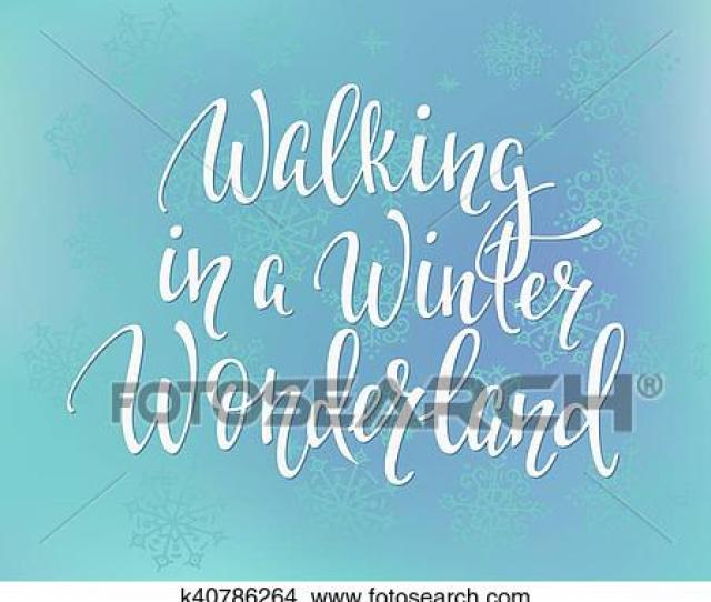Clipart Walking In A Winter Wonderland Quote Typography Fotosearch Search Clip Art