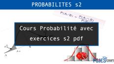 Cours Probabilité avec exercices s2