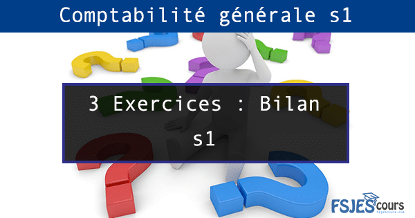 3 Exercice Bilan S1