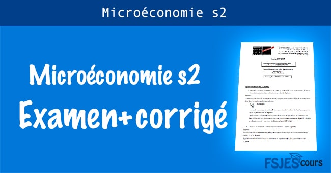 Microéconomie examens s2