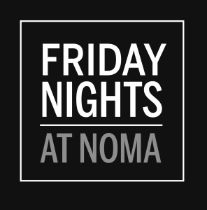 Friday_Nights_at_NOMA