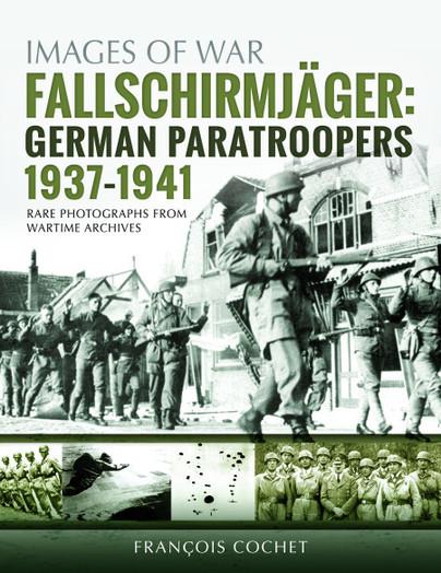 Fallschirmjäger: German Paratroopers 1937-1941