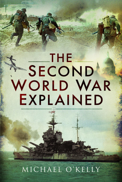The Second World War Explained