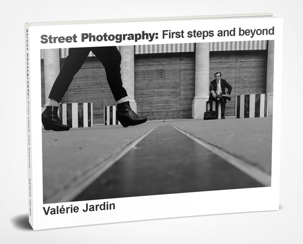 Cover of Valerie Jardin's eBook - Street Photography: First steps and beyond