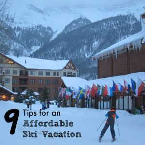 9 Tips for an Affordable Ski Vacation via @FieldTripswSue