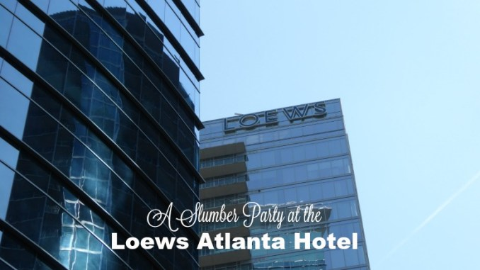 The Loews Atlanta hotel is a perfect location for a slumber party.