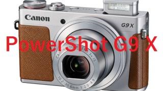 キヤノンから1型センサー搭載コンパクトな高級コンデジ「PowerShot G9 X」を発表!