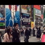 iPhone 6で気軽に大阪の街を動画や写真で残す