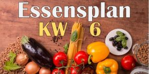 Essensplan – KW 6 – 2020