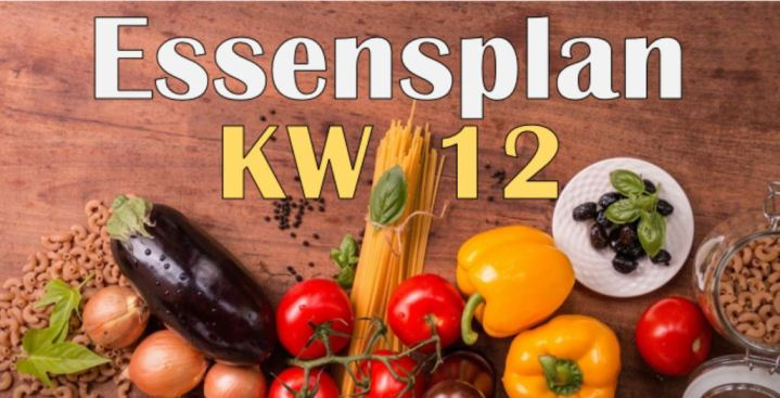 Essensplan – KW 12 – 2020
