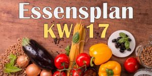 Essensplan – KW 17 – 2020