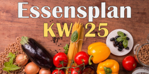 Essensplan – KW 25 – 2020