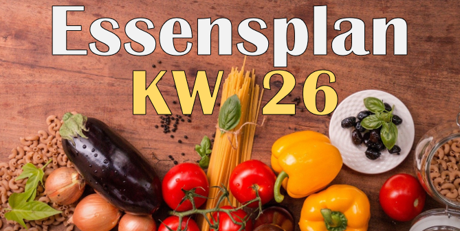 Essensplan – KW 26 – 2020