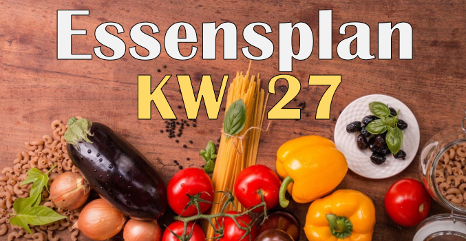 Essensplan – KW 27 – 2020