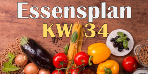 Essensplan – KW 34 – 2020