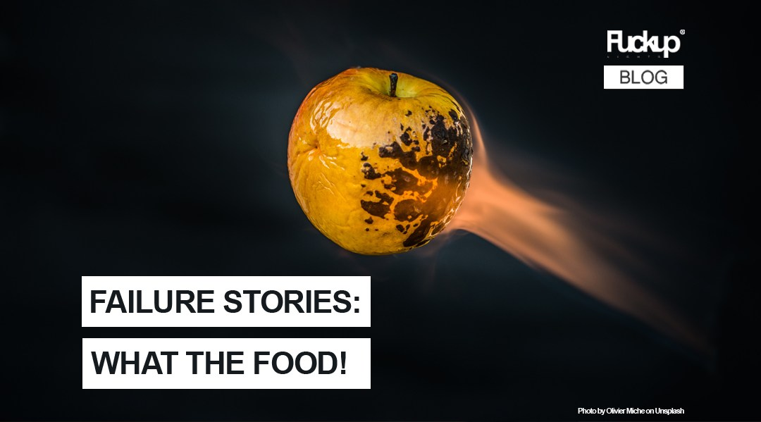 Failure story: What the food!
