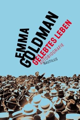 Emma Goldman. Gelebtes Leben. Autobiographie