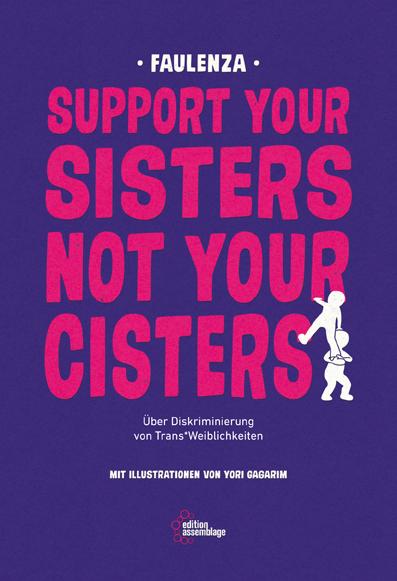 Support your sisters not your cisters. Über Diskriminierung von trans*Weiblichkeiten